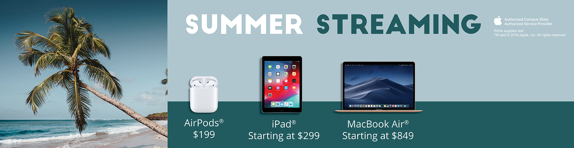 Check out these Apple Products for available Summer Streaming!