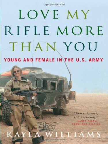 Image For Love My Rifle More than You: Young and Female in the U.S. Ar